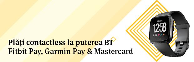 Contactless la puterea BT – acum toate cardurile BT au loc in Fitbit Pay & Garmin Pay