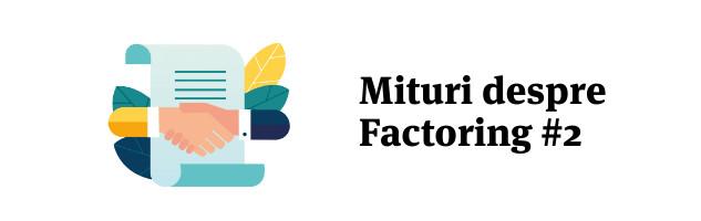 Mituri despre factoring #2