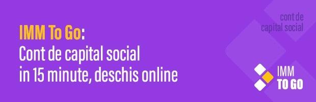 IMM To Go: Cont de capital social in aproximativ 15 minute, deschis online