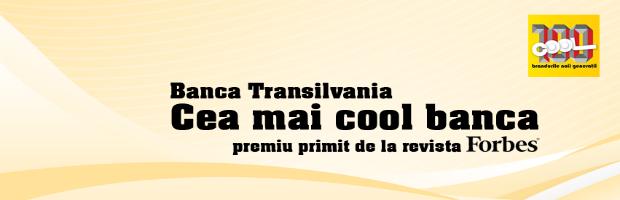 "Banca Transilvania,""Cea mai cool banca din Romania"""