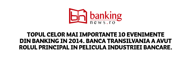 bankingnews.ro: BT a avut rolul principal in industria bancara in 2014
