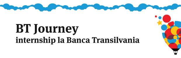 BT Journey, un nou program de internship la Banca Transilvania. Deadline aplicatii: 14 noiembrie
