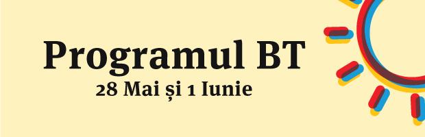 Programul BT de Rusalii si Ziua Copilului