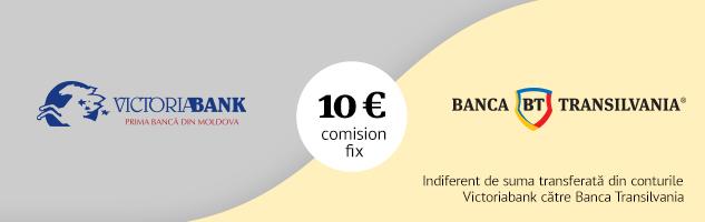 Comision unic, de 10 euro, pentru transferul de bani de la Victoriabank la Banca Transilvania