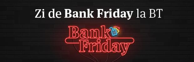 Banca Transilvania a dat startul campaniei BANK Friday