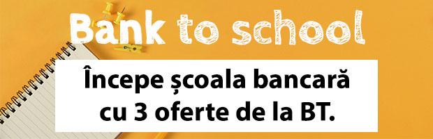 Pregătiri pentru şcoală cu BT: împrumuturi cu discount şi puncte STAR cadou pe cardul de cumpărături