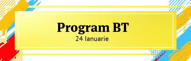 Program unitati BT 24 Ianuarie