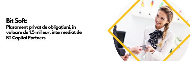 Bit Soft atrage 1,5 milioane euro printr-un plasament privat de obligatiuni intermediat de BT Capital Partners